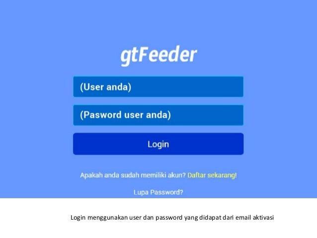Login menggunakan user dan password yang didapat dari email aktivasi