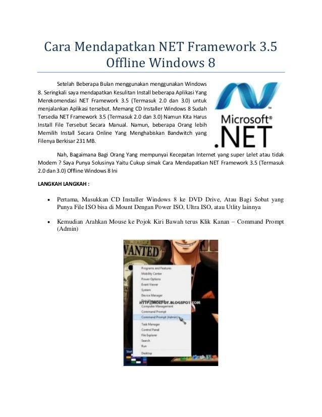 Cara Mendapatkan NET Framework 3.5 Offline Windows 8 Setelah Beberapa Bulan menggunakan menggunakan Windows 8. Seringkali ...