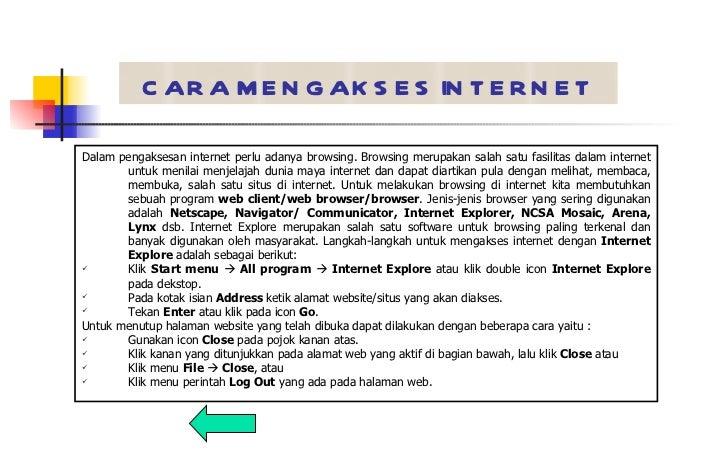 CARA MENGAKSES INTERNET <ul><li>Dalam pengaksesan internet perlu adanya browsing. Browsing merupakan salah satu fasilitas ...
