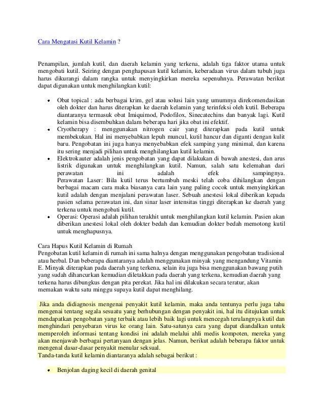 Cara Mengatasi Kutil Kelamin ? Penampilan, jumlah kutil, dan daerah kelamin yang terkena, adalah tiga faktor utama untuk m...