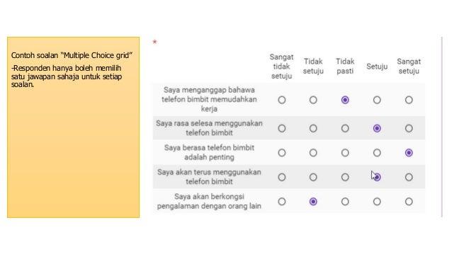 """Contoh soalan """"Multiple Choice grid"""" -Responden hanya boleh memilih satu jawapan sahaja untuk setiap soalan."""