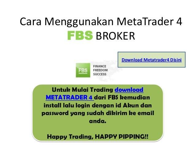 Cara Menggunakan MetaTrader 4        FBS BROKER                              Download Metatrader4 Disini       Untuk Mulai...