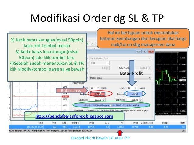Modifikasi Order dg SL & TP                                                  Hal ini bertujuan untuk menentukan2) Ketik ba...