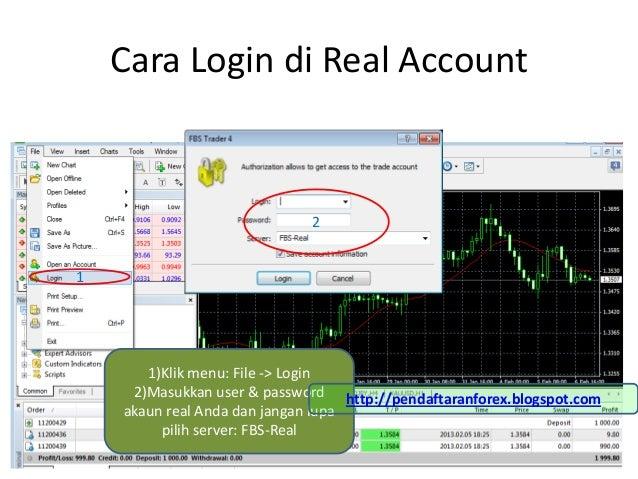 Cara Login di Real Account                             21       1)Klik menu: File -> Login     2)Masukkan user & password ...