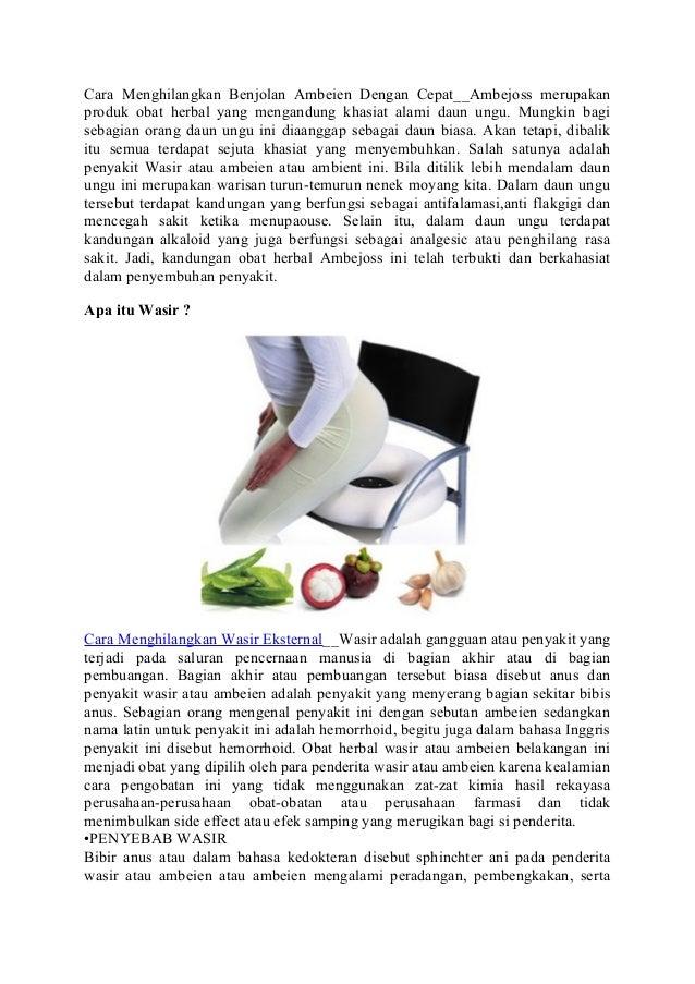 Cara Menghilangkan Benjolan Ambeien Dengan Cepat__Ambejoss merupakan produk obat herbal yang mengandung khasiat alami daun...