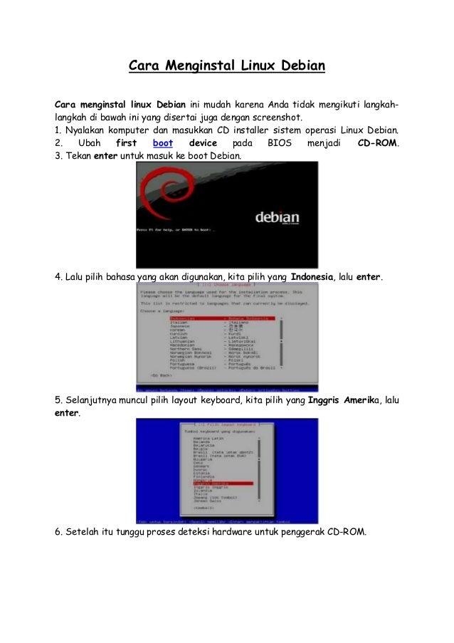 Cara Menginstal Linux Debian Cara menginstal linux Debian ini mudah karena Anda tidak mengikuti langkah- langkah di bawah ...