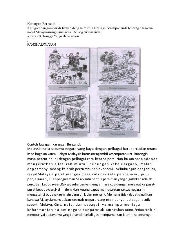 Karangan Berpandu 1Kaji gambar-gambar di bawah dengan teliti. Huraikan pendapat anda tentang cara-cararakyat Malaysia meng...