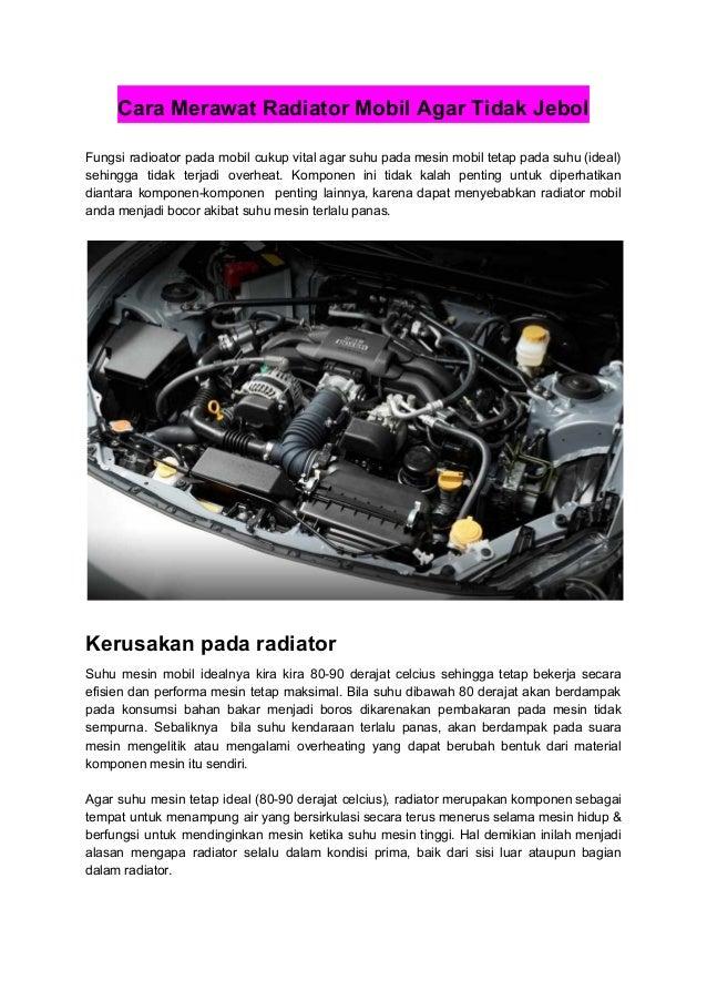 Cara Merawat Radiator Mobil Agar Tidak Jebol Fungsi radioator pada mobil cukup vital agar suhu pada mesin mobil tetap pada...