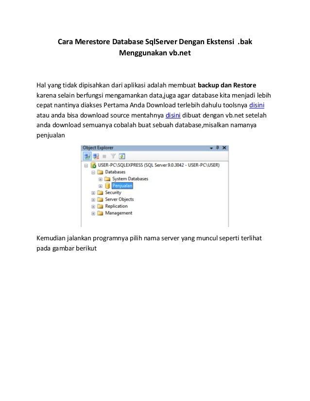 Cara Merestore Database SqlServer Dengan Ekstensi .bak Menggunakan vb.net Hal yang tidak dipisahkan dari aplikasi adalah m...
