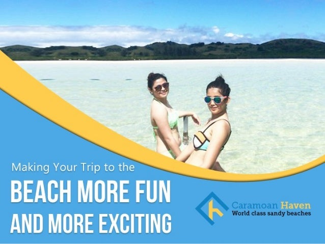 Making Your Trip to the Beach More Fun and More Exciting