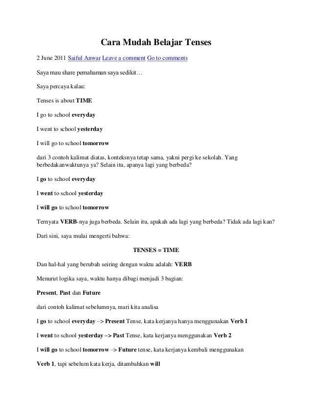 Cara Mudah Belajar Tenses2 June 2011 Saiful Anwar Leave a comment Go to commentsSaya mau share pemahaman saya sedikit…Saya...