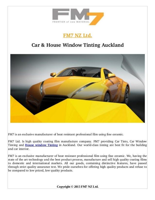 FM7NZLtd. Car&HouseWindowTintingAuckland FM7isanexclusivemanufacturerofheatresistantprofessionalfilmusing...