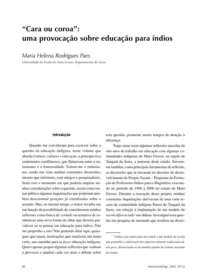 """Maria Helena Rodrigues Paes     """"Cara ou coroa"""": uma provocação sobre educação para índios  Maria Helena Rodrigues Paes Un..."""