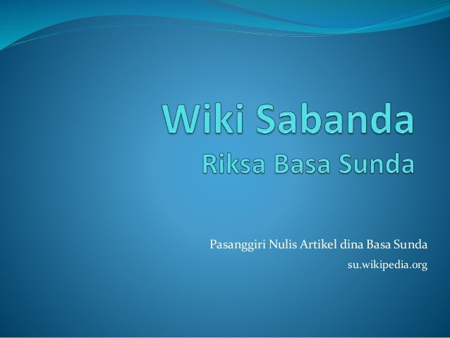 Pasanggiri Nulis Artikel dina Basa Sunda  su.wikipedia.org