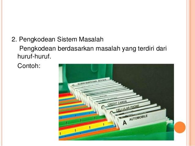 2. Pengkodean Sistem Masalah  Pengkodean berdasarkan masalah yang terdiri dari  huruf-huruf.  Contoh: