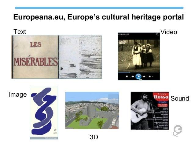 Europeana.eu, Europe's cultural heritage portal Text Image Video Sound 3D
