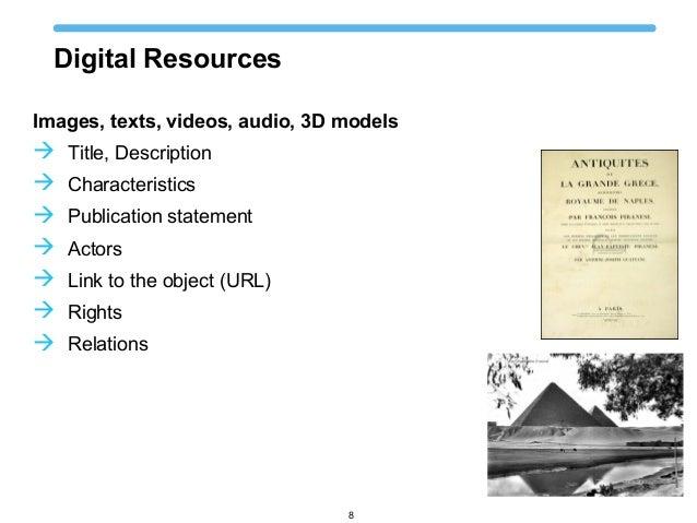 Digital Resources Images, texts, videos, audio, 3D models  Title, Description  Characteristics  Publication statement ...