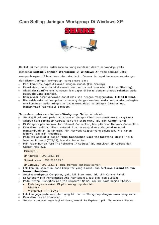 Cara Setting Jaringan Workgroup Di Windows XP Berikut ini merupakan salah satu hal yang mendasar dalam networking, yaitu m...