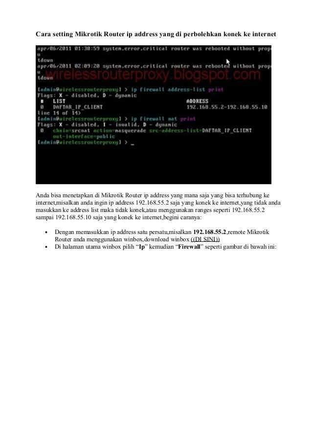 Cara setting Mikrotik Router ip address yang di perbolehkan konek ke internetAnda bisa menetapkan di Mikrotik Router ip ad...