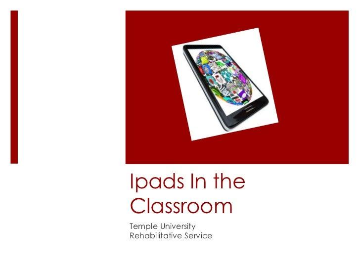 Ipads In theClassroomTemple UniversityRehabilitative Service