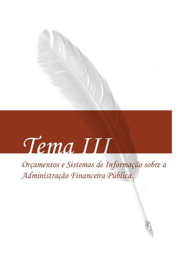 Tema IIIOrçamentos e Sistemas de Informação sobre a Administração Financeira Pública