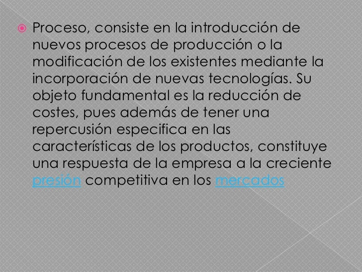    Tres características de la innovación:   La innovación no está restringida a la creación de nuevos productos:    una ...