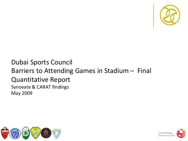 Dubai Sports CouncilBarriers to Attending Games in Stadium – FinalQuantitative ReportSynovate & CARAT findingsMay 2009