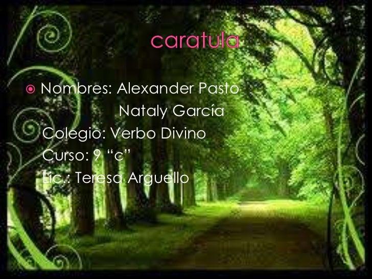 caratula<br />Nombres: Alexander Pasto<br />                      Nataly García <br />    Colegio: Verbo...