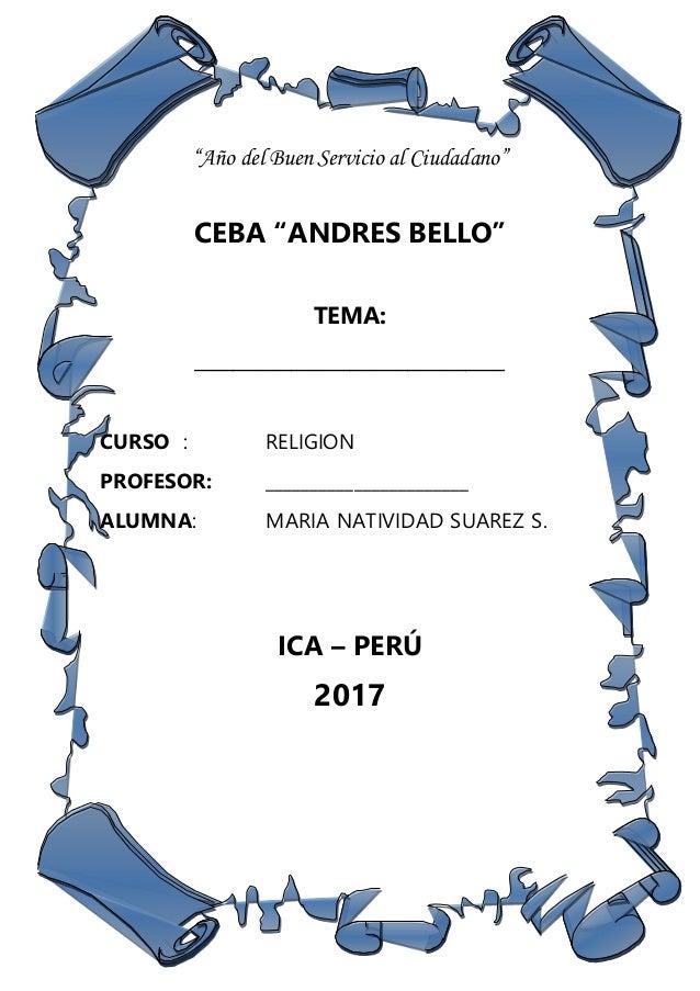 """""""Año del Buen Servicio al Ciudadano"""" CEBA """"ANDRES BELLO"""" TEMA: ________________________________ CURSO : RELIGION PROFESOR:..."""