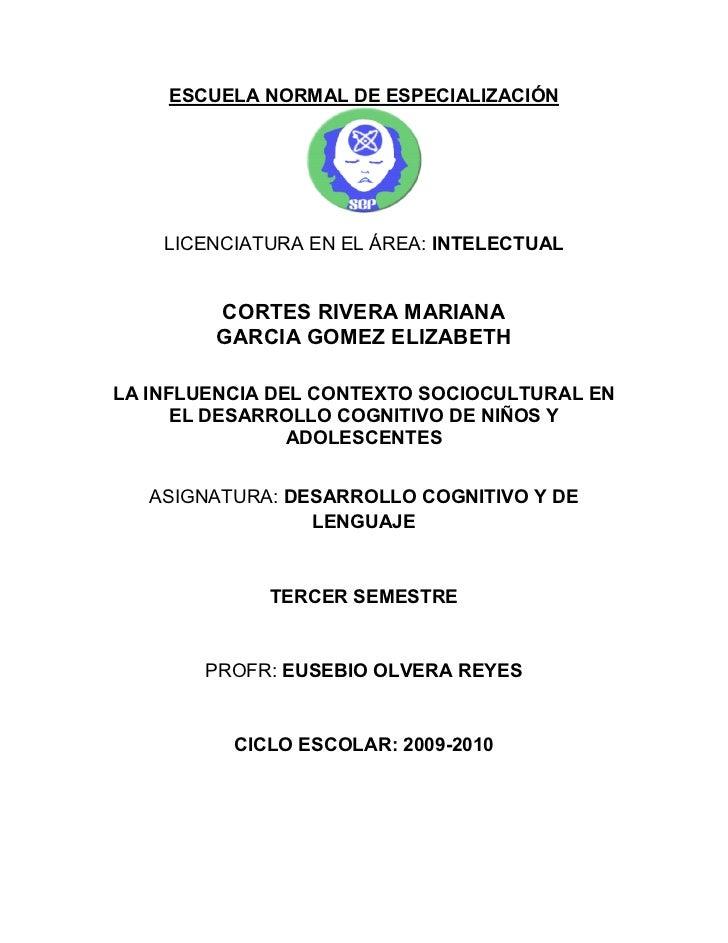 ESCUELA NORMAL DE ESPECIALIZACIÓN         LICENCIATURA EN EL ÁREA: INTELECTUAL           CORTES RIVERA MARIANA         GAR...