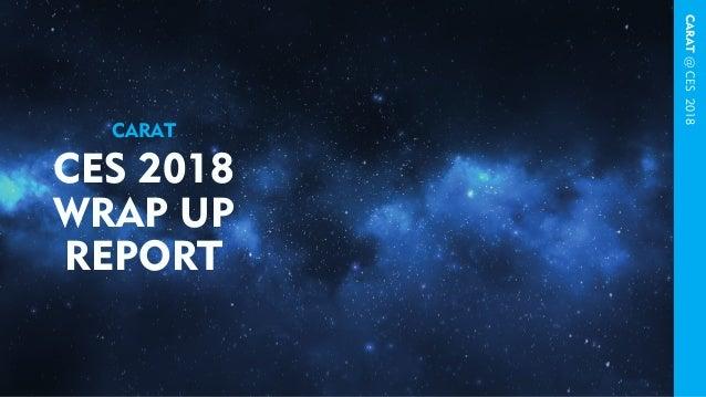 CARAT@CES2018 CES 2018 WRAP UP REPORT CARAT