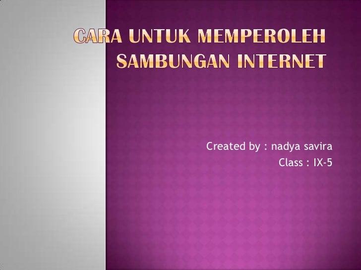 Created by : nadya savira              Class : IX-5