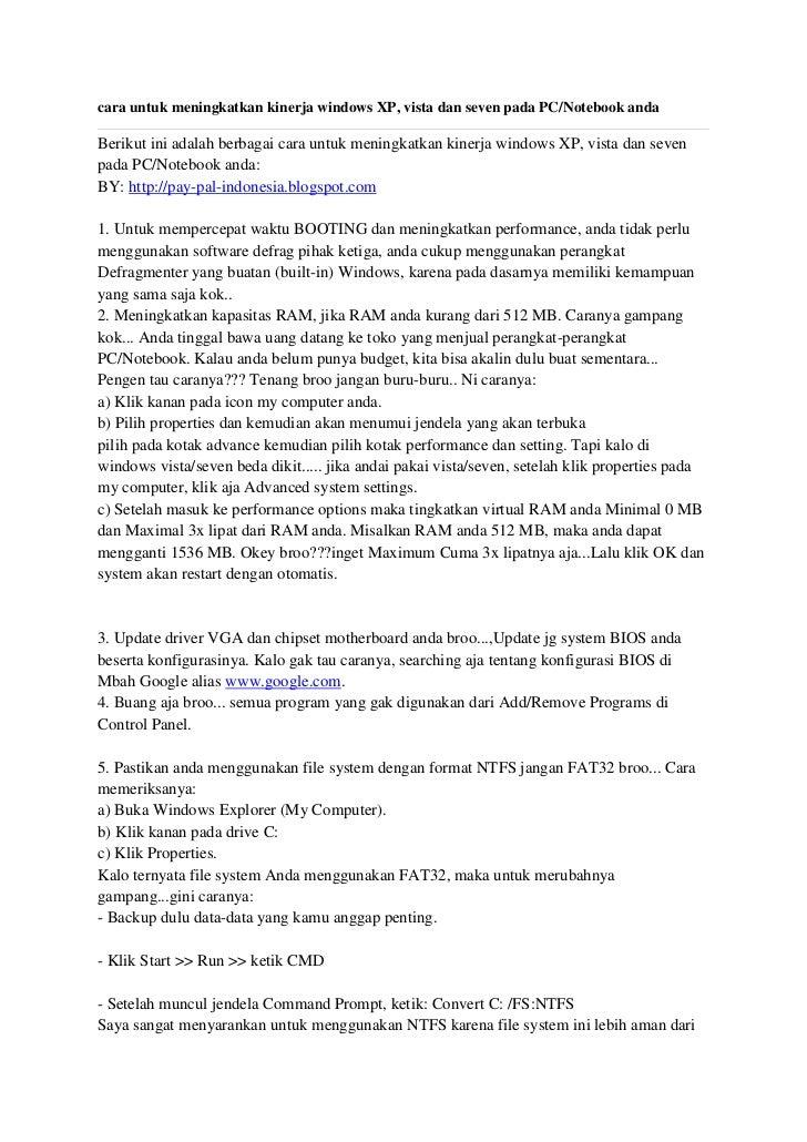 cara untuk meningkatkan kinerja windows XP, vista dan seven pada PC/Notebook andaBerikut ini adalah berbagai cara untuk me...