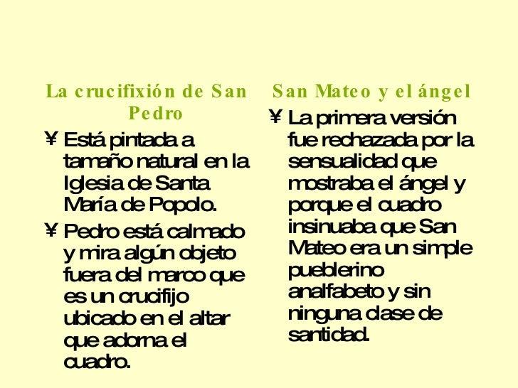 <ul><li>La   crucifixión de San Pedro </li></ul><ul><li>Está pintada a tamaño natural en la Iglesia de Santa María de Popo...