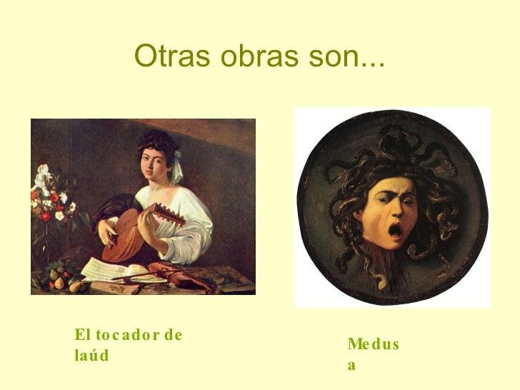 Otras obras son... Medusa El tocador de laúd