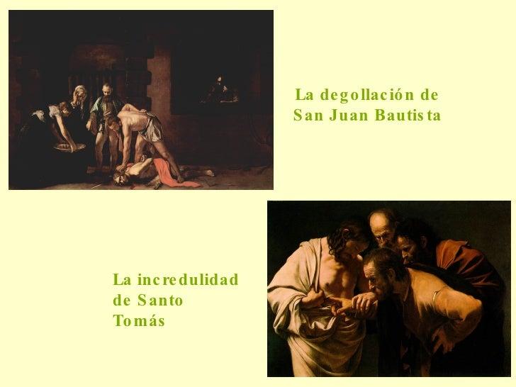 La degollación de San Juan Bautista La incredulidad de Santo Tomás