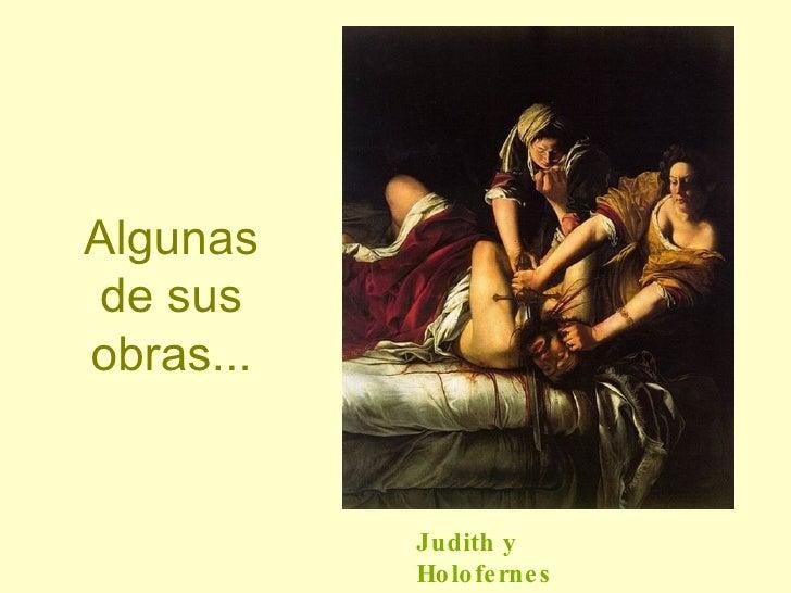 Algunas de sus obras... Judith y Holofernes