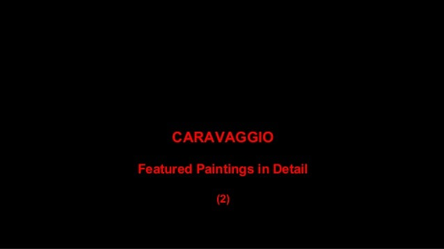 CARAVAGGIO, Featured Paintings in Detail (2) Slide 2