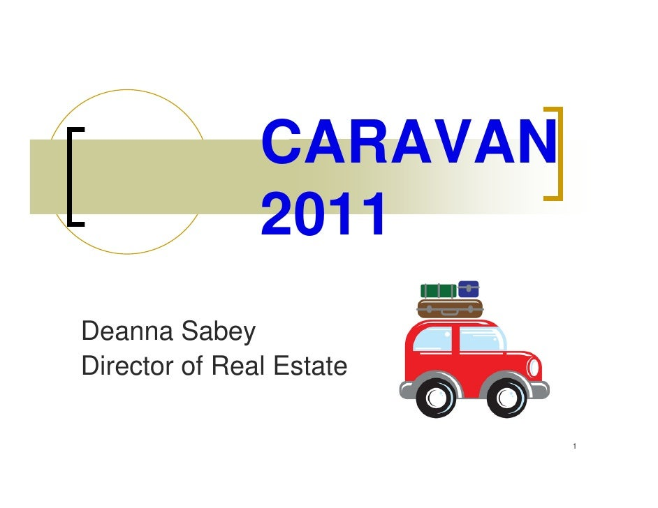 CARAVAN               2011Deanna SabeyDirector of Real Estate                          1