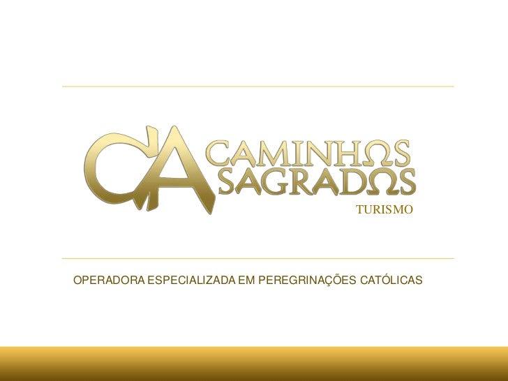 TURISMOOPERADORA ESPECIALIZADA EM PEREGRINAÇÕES CATÓLICAS