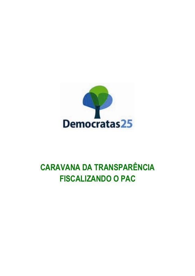 CARAVANA DA TRANSPARÊNCIA FISCALIZANDO O PAC