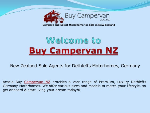 New Zealand Sole Agents for Dethleffs Motorhomes, Germany Acacia Buy Campervan NZ provides a vast range of Premium, Luxury...