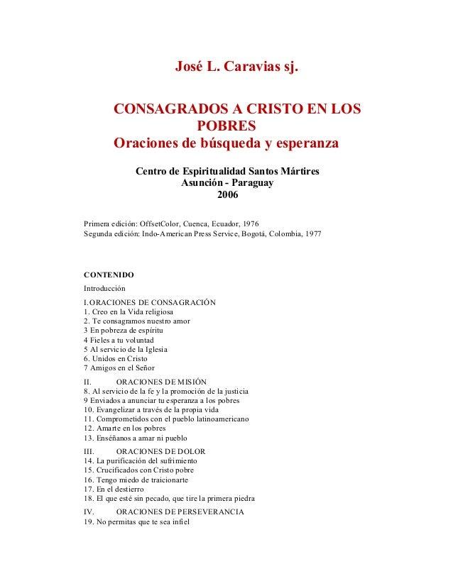 José L. Caravias sj. CONSAGRADOS A CRISTO EN LOS POBRES Oraciones de búsqueda y esperanza Centro de Espiritualidad Santos ...