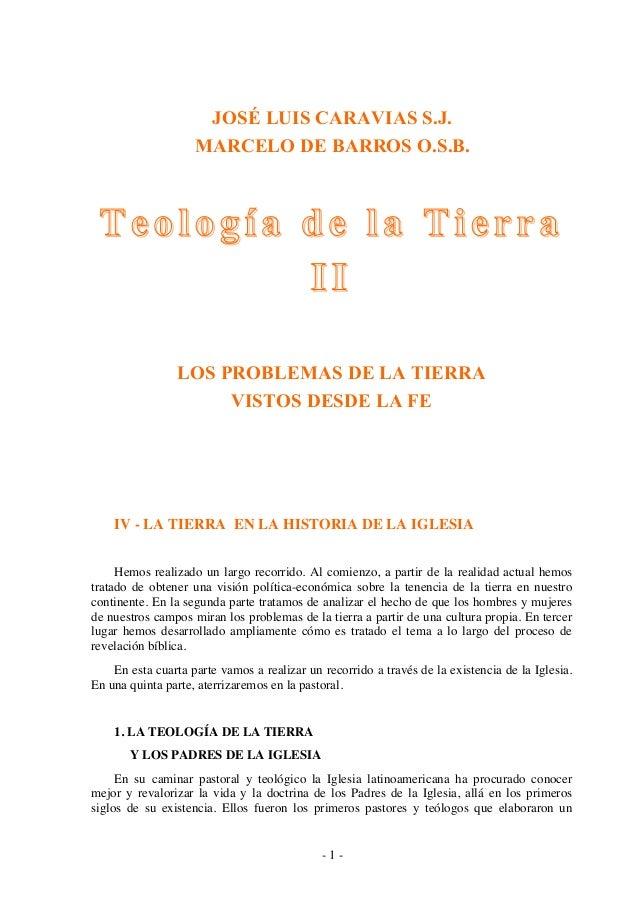 - 1 - JOSÉ LUIS CARAVIAS S.J. MARCELO DE BARROS O.S.B. Teología de la TierraTeología de la Tierra IIII LOS PROBLEMAS DE LA...