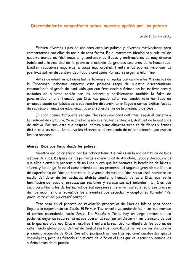 Discernimiento comunitario sobre nuestra opción por los pobres José L. Caravias sj. Existen diversos tipos de opciones ant...