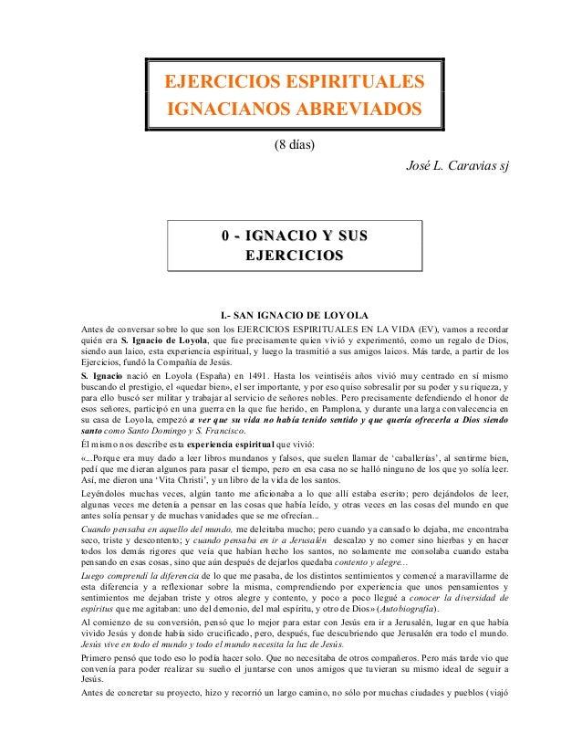 EJERCICIOS ESPIRITUALES IGNACIANOS ABREVIADOS (8 días) José L. Caravias sj 00 -- IGNACIO Y SUSIGNACIO Y SUS EJERCICIOSEJER...