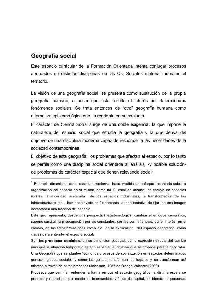 Geografia socialEste espacio curricular de la Formación Orientada intenta conjugar procesosabordados en distintas discipli...