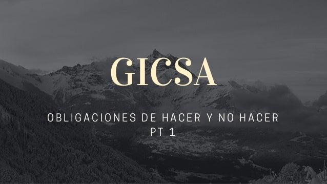 GICSA OBLIGACIONES DE HACER Y NO HACER PT 1