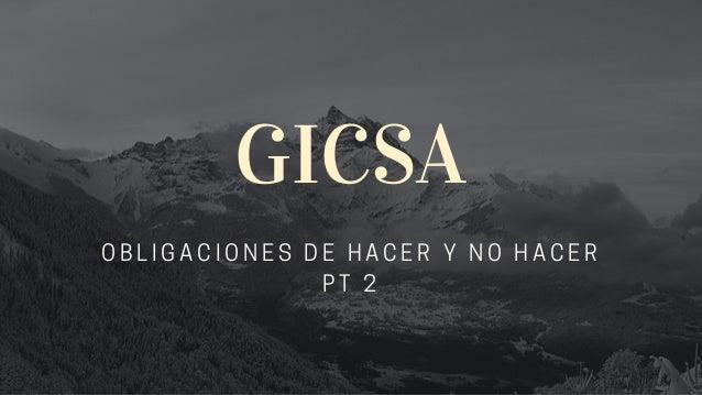 GICSA OBLIGACIONES DE HACER Y NO HACER PT 2