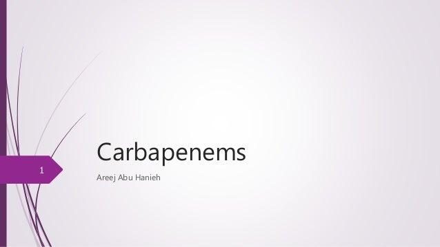 Carbapenems Areej Abu Hanieh 1